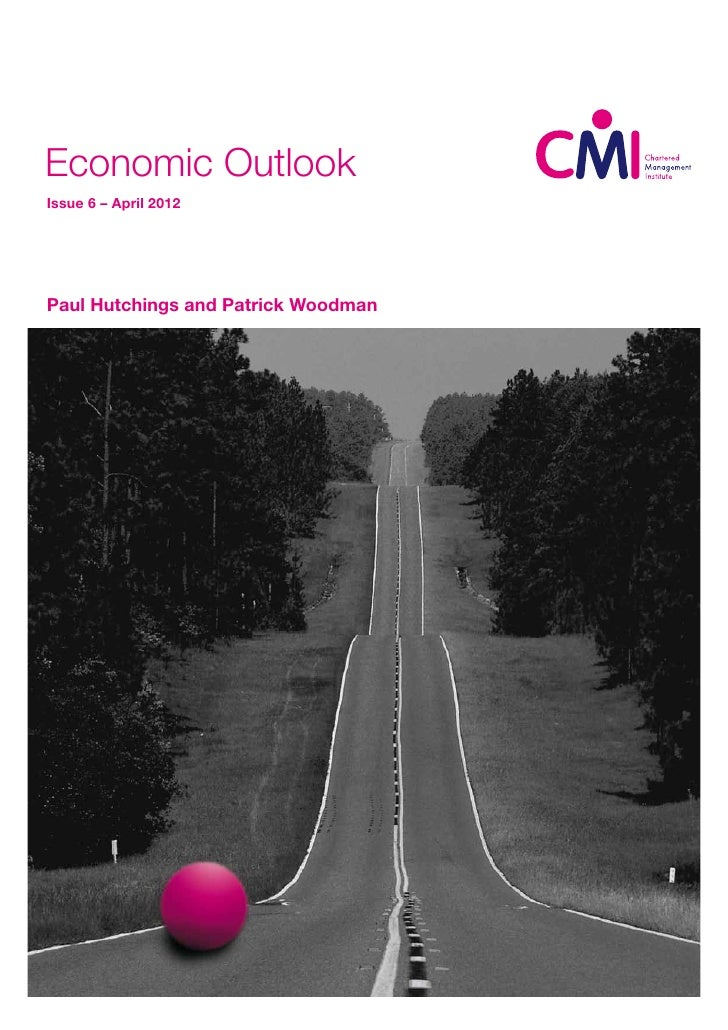 Economic OutlookIssue 6 – April 2012Paul Hutchings and Patrick Woodman