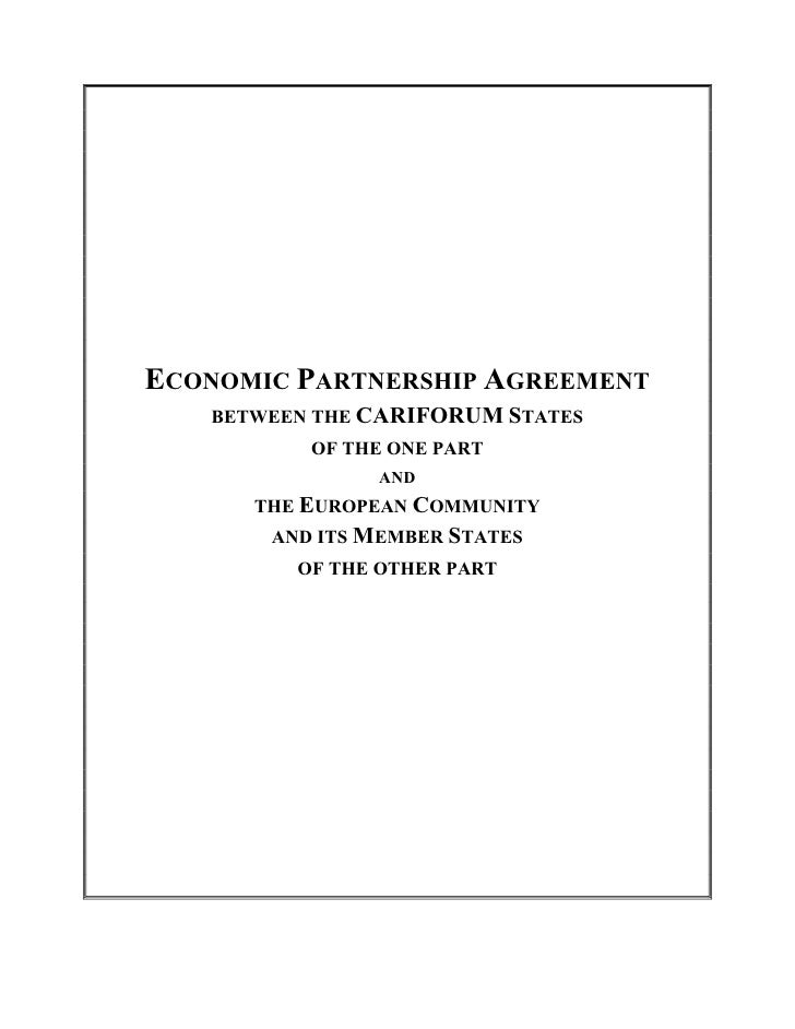 ECONOMIC PARTNERSHIP AGREEMENT    BETWEEN THE CARIFORUM STATES           OF THE ONE PART                AND       THE EURO...
