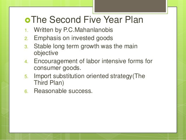 objectives and strategy of economic planning in india The creation of a large public sector presence in the indian economy was one of the explicit objectives of india's development strategy and the success in achieving this objective is evident public sector output today accounts for about 45 percent of the output of the organized industrial sector and 30 percent of total industrial output.