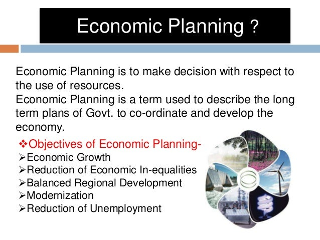 explain balanced regional development as an objective of economic planning in india From 1947 to 2017, the indian economy was premised on the concept of planningthis was carried through the five-year plans, developed, executed, and monitored by the planning commission.