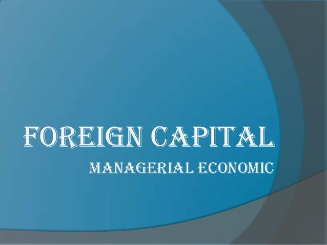 Foreign CAPITAL managerial economic