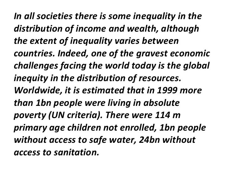 <ul><li>In all societies there is some inequality in the distribution of income and wealth, although the extent of inequal...