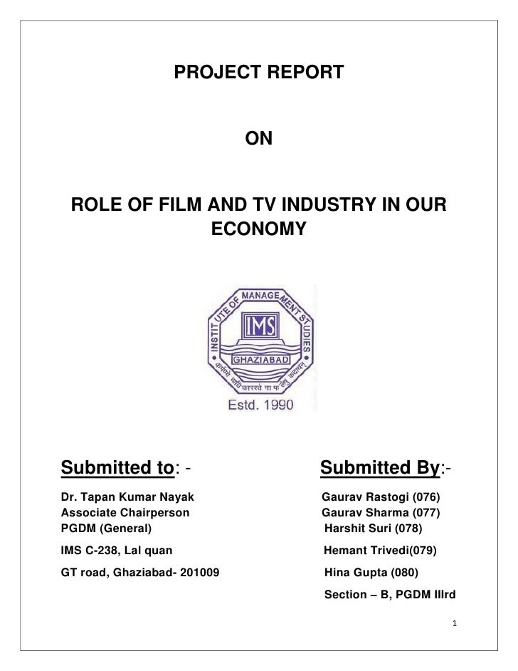 PROJECT REPORT                             ON ROLE OF FILM AND TV INDUSTRY IN OUR              ECONOMYSubmitted to: -     ...