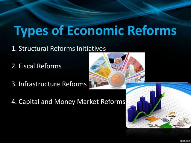 economic reforms in india Indian economy reforms - learn indian economy starting from introduction, planning, sectors , demography, people as resource, national income, poverty, food security, employment, infrastructure, rural development, money and banking, government budget, consumer rights, economic reform, open economy,.