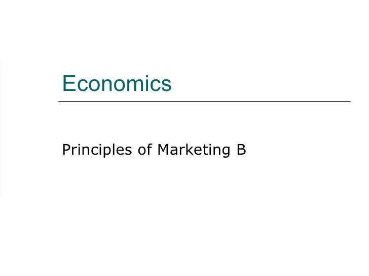 Economics Principles of Marketing B
