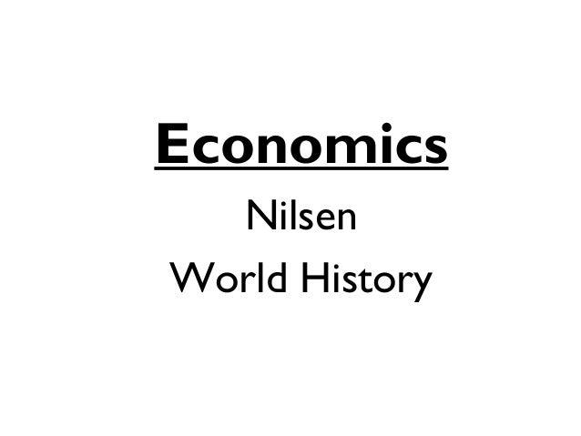 •Economics •Nilsen •World History