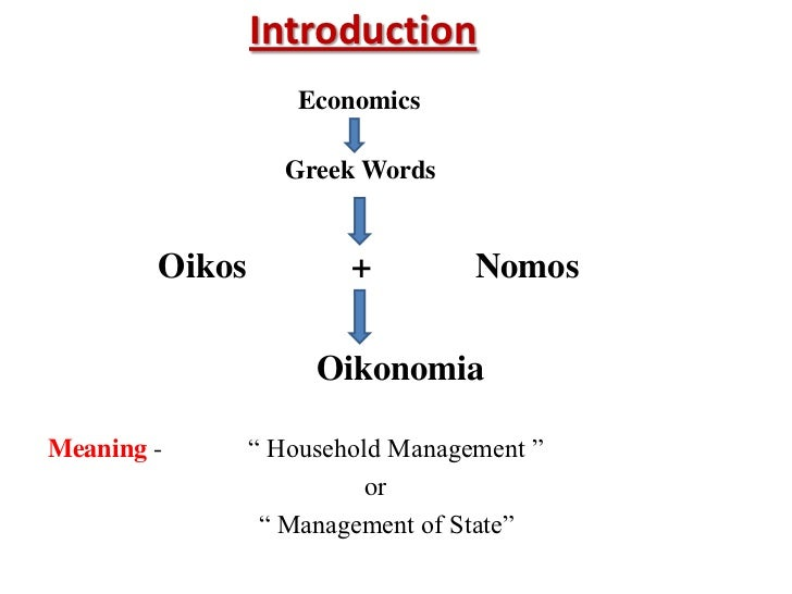 Introduction                    Economics                  Greek Words        Oikos           +         Nomos             ...