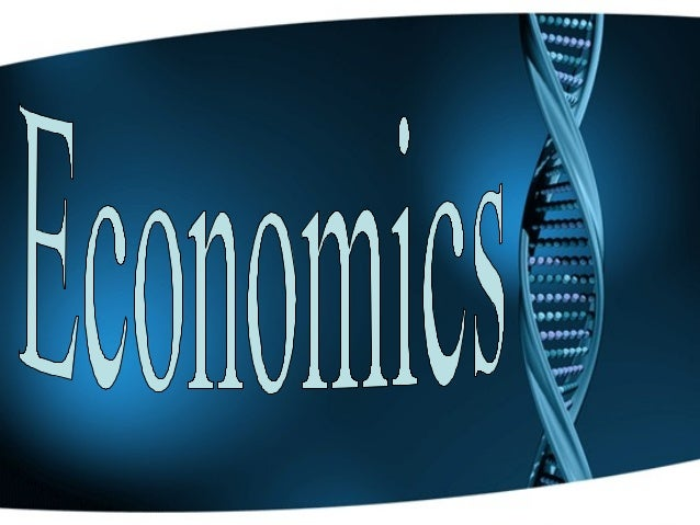 Economicsis the study of how we make the   best possible use of scarce resources in order to satisfy the  needs and wants ...
