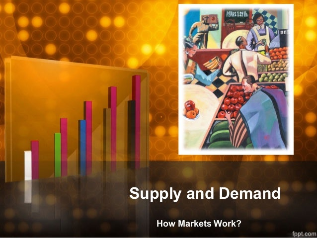 Supply and Demand   How Markets Work?