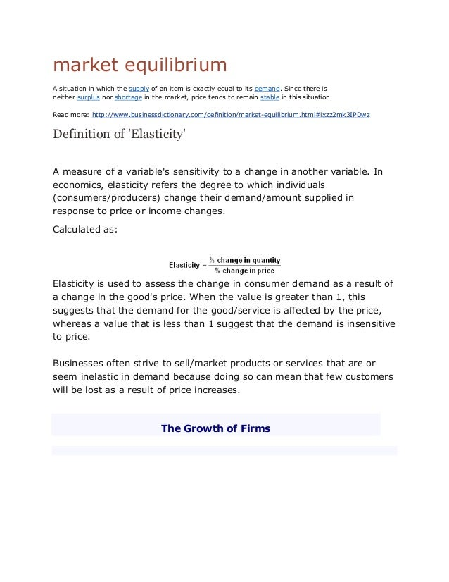 market equilibrium A situation in which the supply of an item is exactly equal to its demand. Since there is neither surpl...