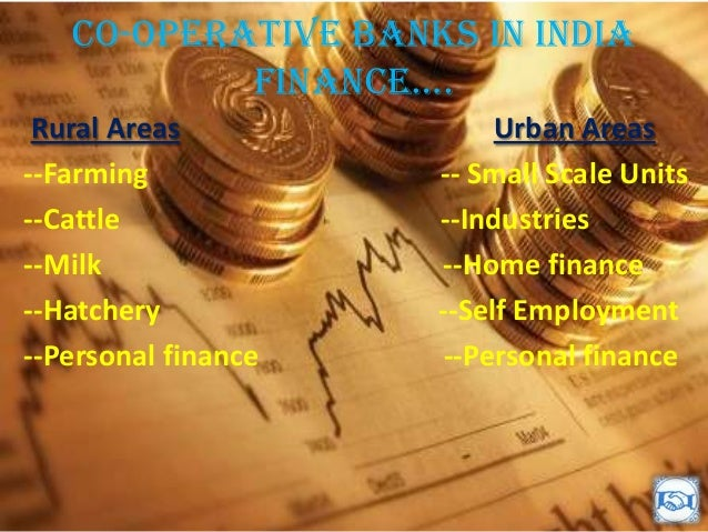 co operative banks in india A co-operative is a member-controlled association of individual farmers, households, etc, who share the risks and profits of a jointly owned economic enterprise a co-operative is usually.