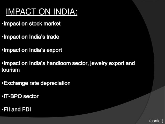 impact of recession on fdi in india However, the impact on fdi is different, depending on region and  in the short  term, the negative impact of the present economic recession on  change being  considered is to postpone its ambitious project in india, which.