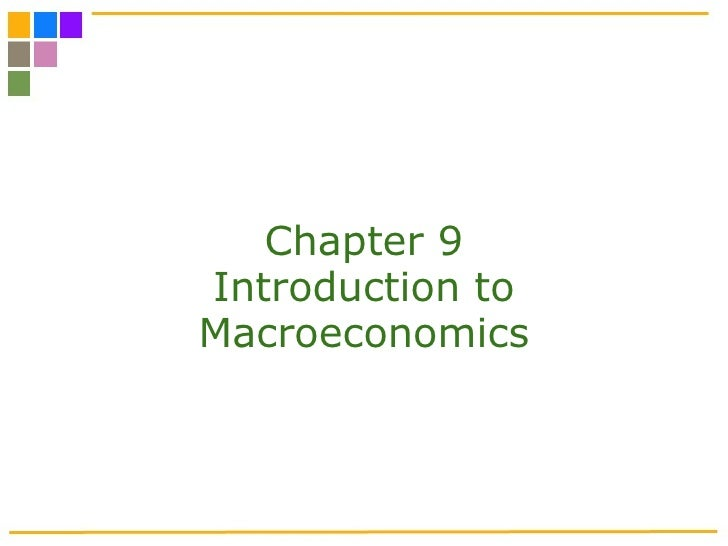 Chapter 9 Introduction to Macroeconomics