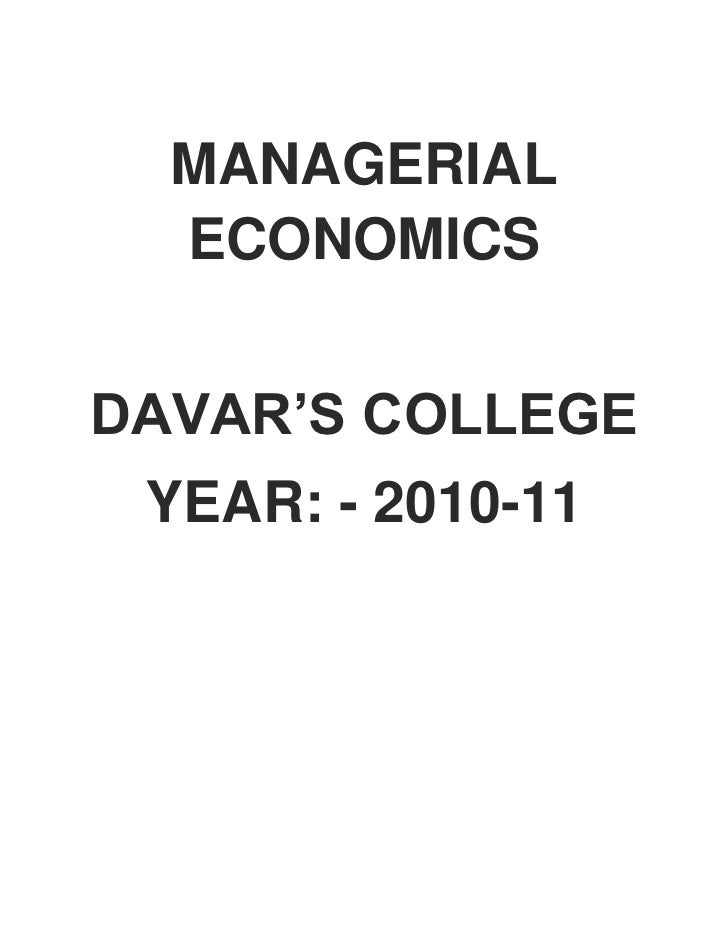 MANAGERIAL  ECONOMICSDAVAR'S COLLEGE YEAR: - 2010-11
