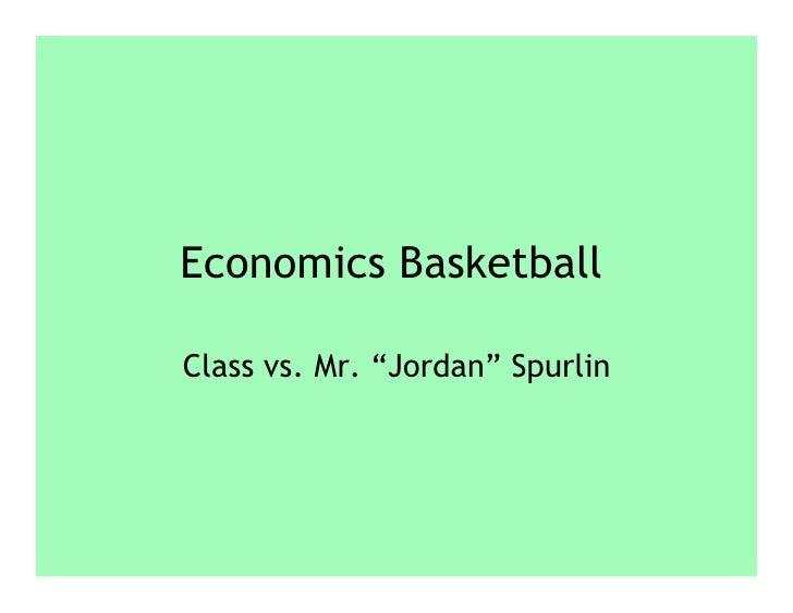 "Economics Basketball  Class vs. Mr. ""Jordan"" Spurlin"