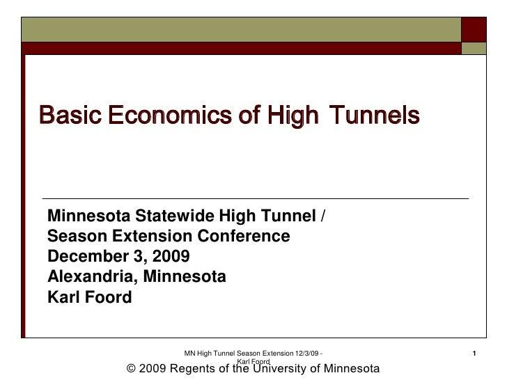 Basic Economics of High Tunnels   Minnesota Statewide High Tunnel / Season Extension Conference December 3, 2009 Alexandri...