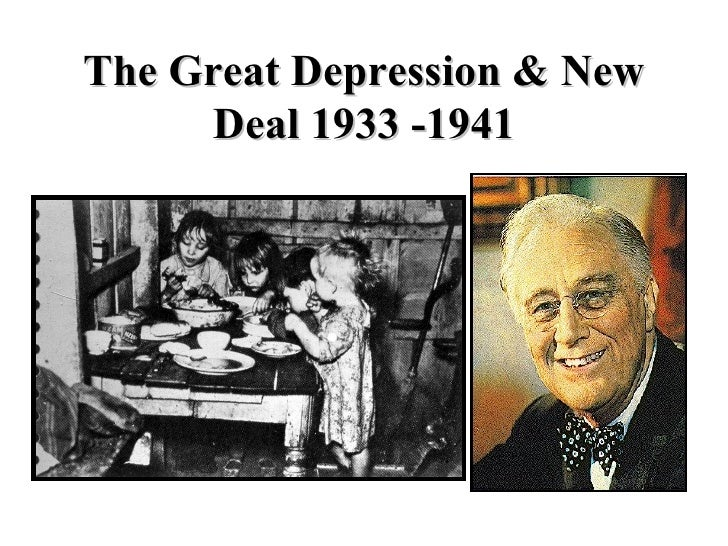 The Great Depression & New Deal 1933 -1941