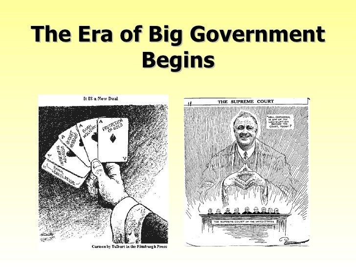 The Era of Big Government Begins