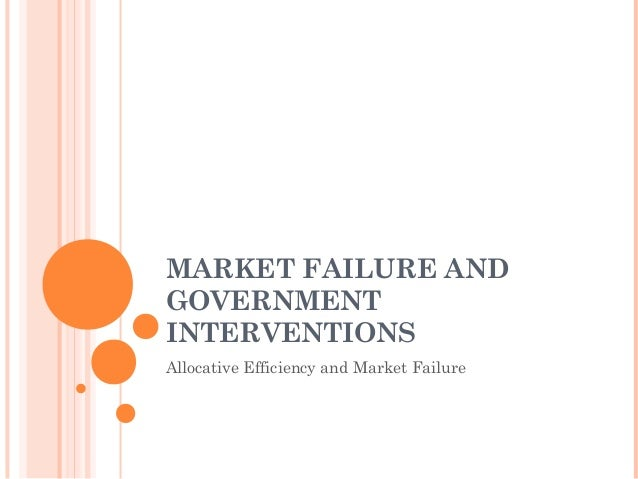 microeconomics market failure government intervention The logic of government intervention this course weds business strategy with the principles of microeconomics correcting market failures.