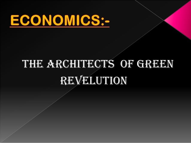 green revolution and the economy Advertisements: like other developing countries, green revolution has influenced the economy and way of life in india to a great extent as is evident from the.