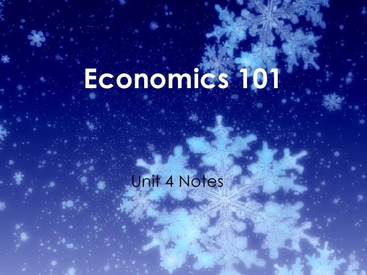 Economics 101 Unit 4 Notes