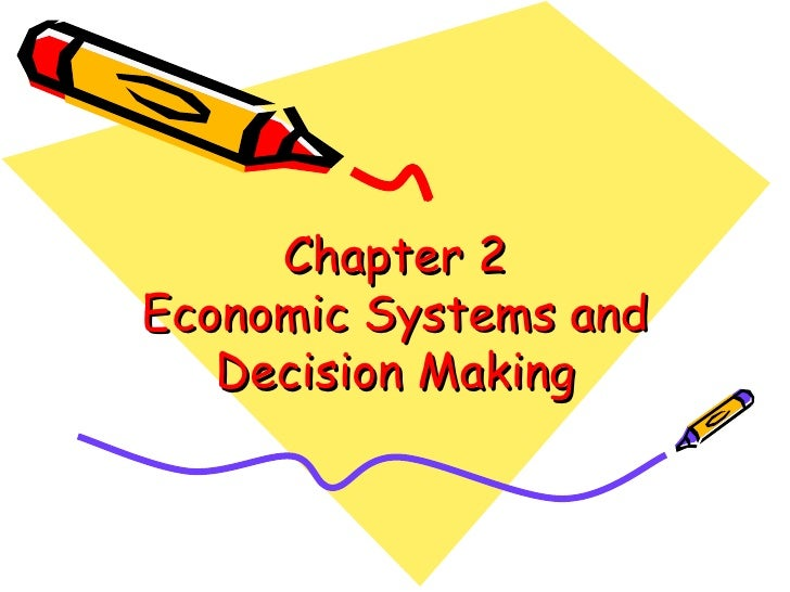 Chapter 2 Economic Systems and Decision Making