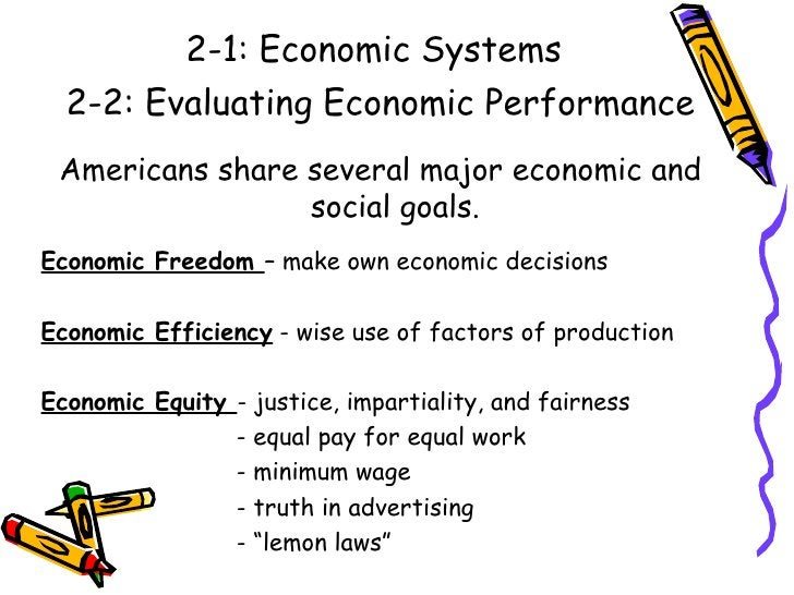 2-1: Economic Systems <ul><li>Americans share several major economic and social goals. </li></ul><ul><li>Economic Freedom ...