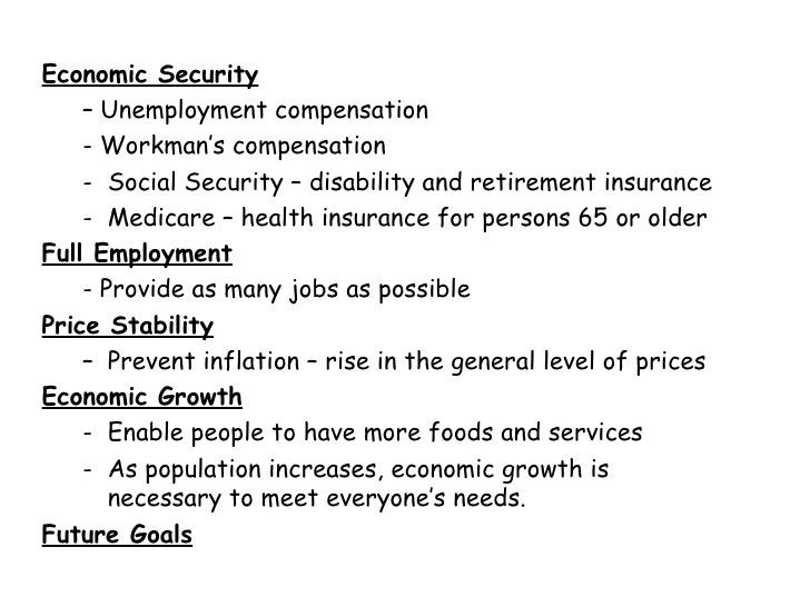 <ul><li>Economic Security </li></ul><ul><ul><li>–  Unemployment compensation </li></ul></ul><ul><ul><li>- Workman's compen...
