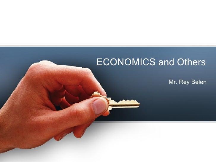ECONOMICS and Others Mr. Rey Belen