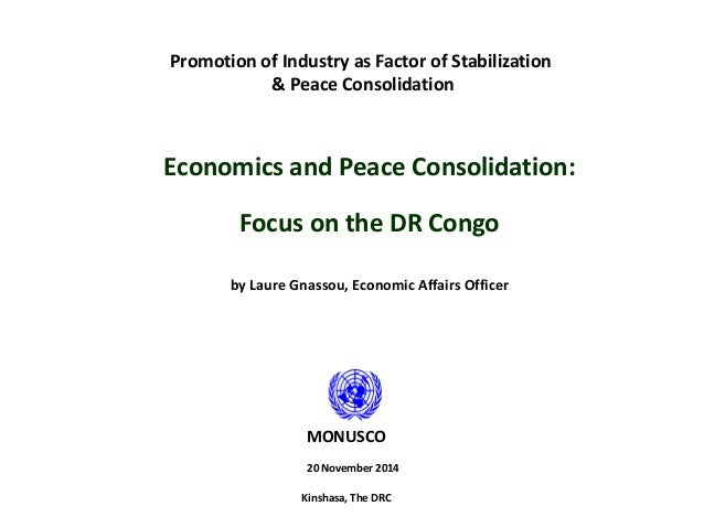 Promotion of Industry as Factor of Stabilization & Peace Consolidation Economics and Peace Consolidation: Focus on the DR ...