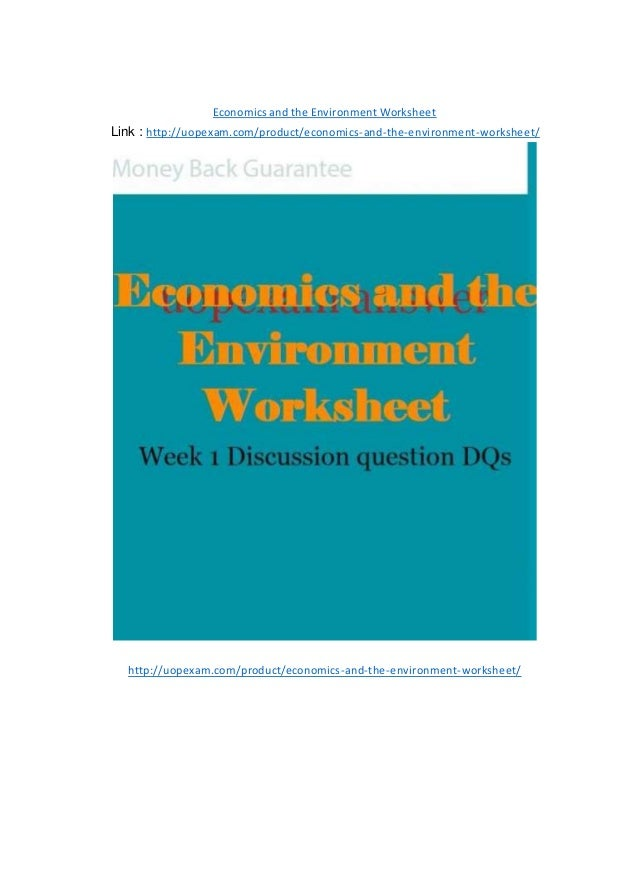 Economics and the Environment Worksheet Link : http://uopexam.com/product/economics-and-the-environment-worksheet/ http://...