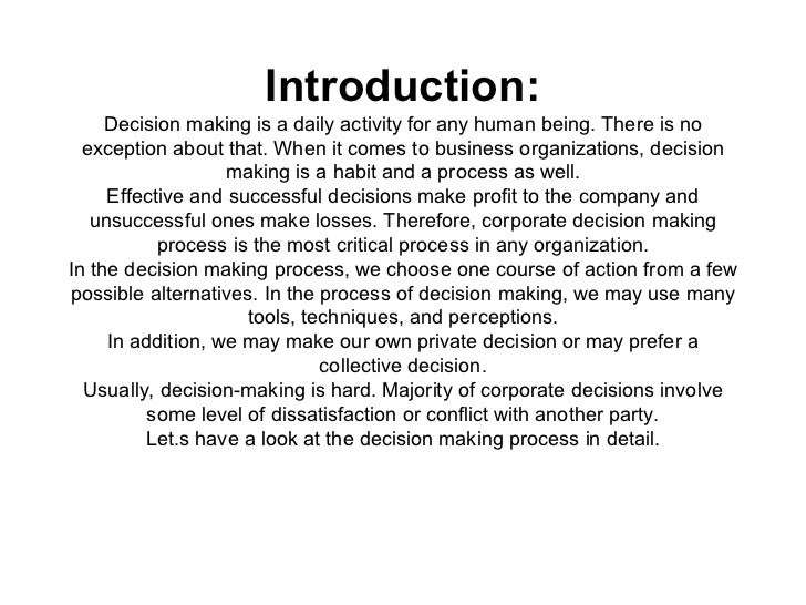 Introduction:     Decision making is a daily activity for any human being. There is no  exception about that. When it come...