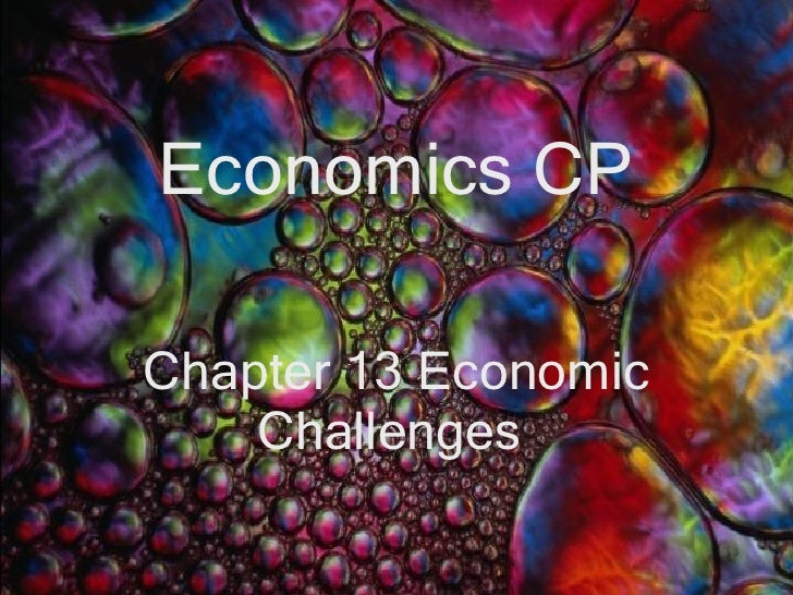 Economics CP Chapter 13 Economic Challenges