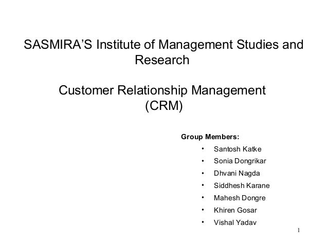 SASMIRA'S Institute of Management Studies and                  Research     Customer Relationship Management              ...