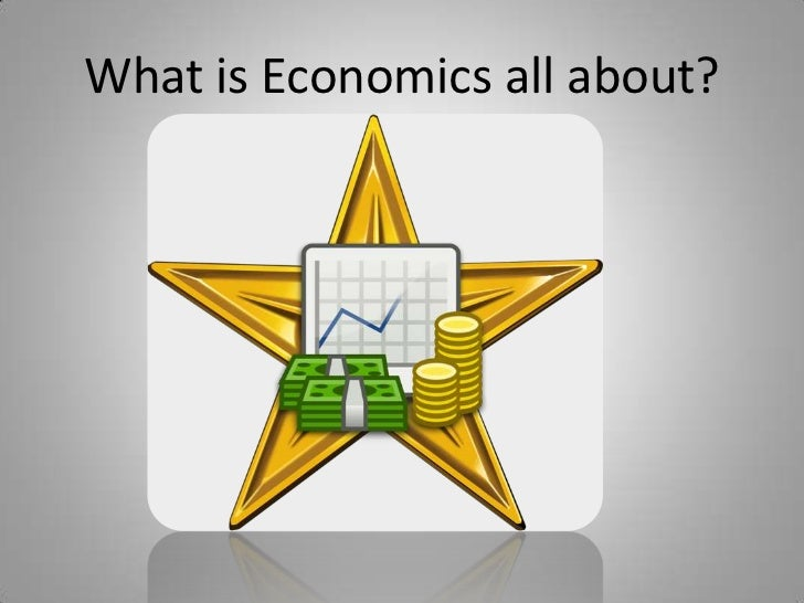 What is Economics all about?