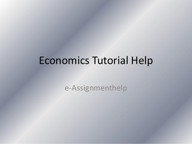 Economics Tutorial Help e-Assignmenthelp