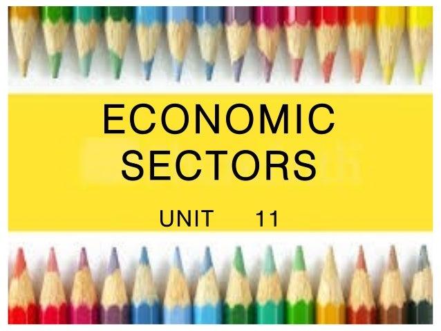 ECONOMIC SECTORS UNIT  11