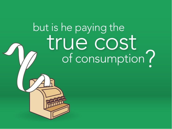 but is he paying the        of consumption   ?