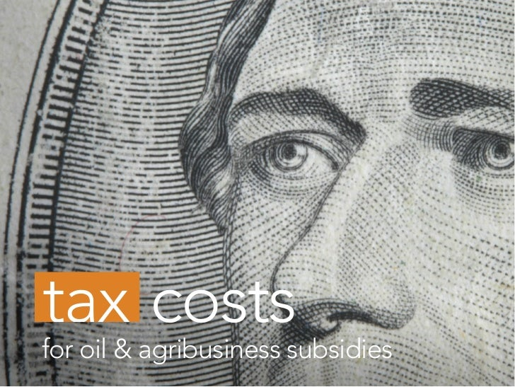 costs for oil & agribusiness subsidies