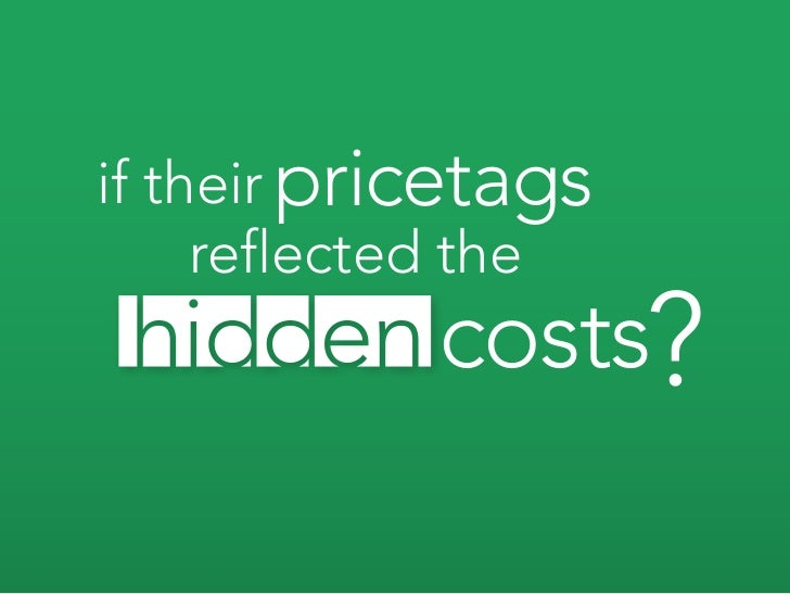 if their pricetags      reflected the             costs?