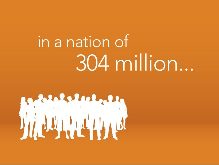 in a nation of      304 million...