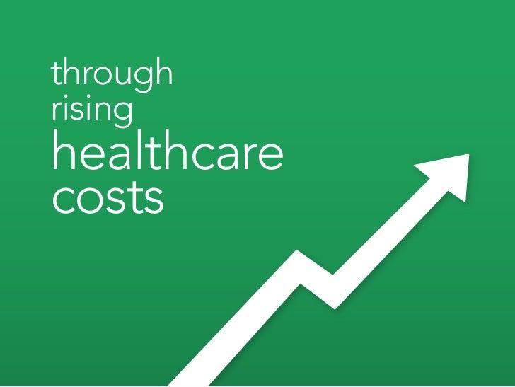 through rising healthcare costs