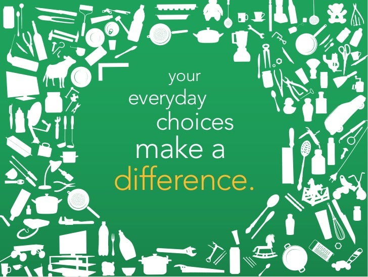 your  everyday    choices  make a difference.