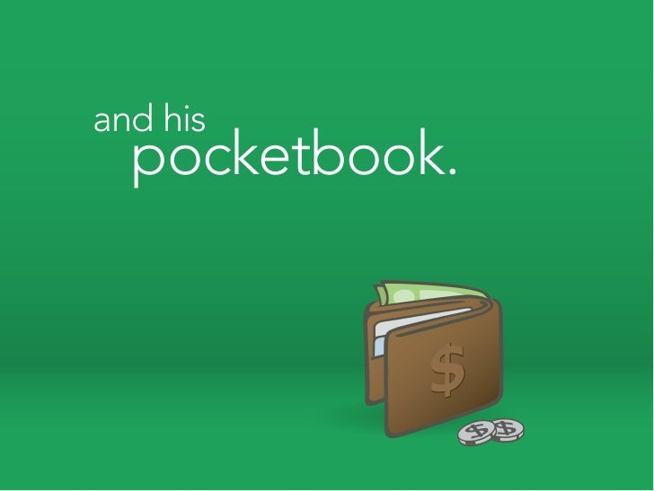 and his   pocketbook.