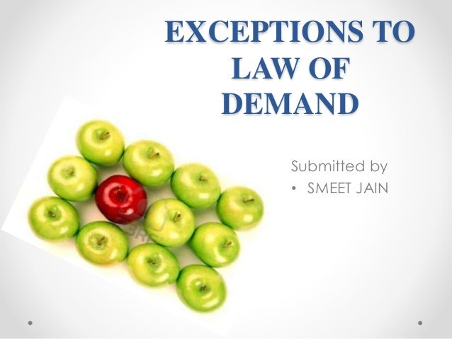 exceptions of law of demand Law of demand indicates the inverse relationship  these exceptions are known  as exceptions to the law of.