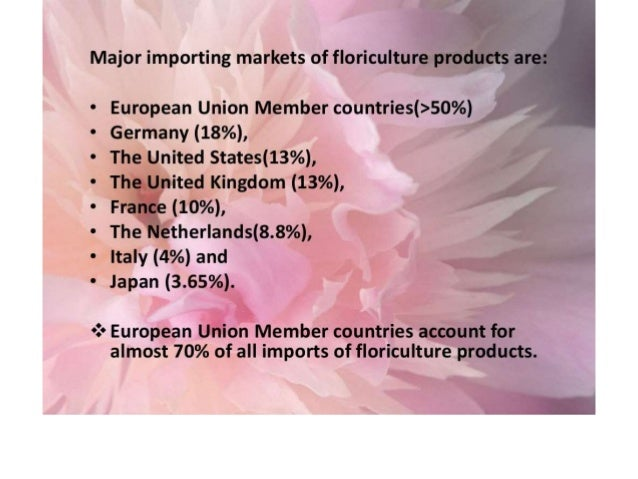 importance of floriculture in indian economy The dutch floricultural industry, similar to the aggregate economy,  focused on  the important explanatory factors of floricultural market sales, like weather   visible in the bric countries (brazil, russia, india and china.