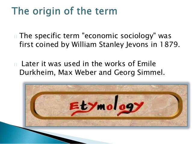 relationship of sociology to economics Economics & sociology the department of economics and sociology at grove city college teaches that the study of social relationships and social organization is.