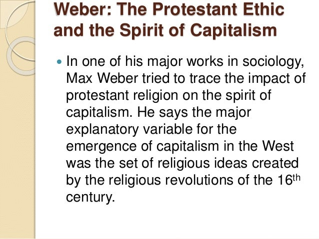 an analysis of the protestant ethic and the spirit of capitalism by max weber Max weber's the protestant ethic and the spirit of capitalism was one of the seminal works of the twentieth century an analytic sociologist as well as an economist, weber's scholarly.