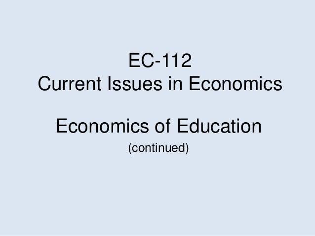 EC-112Current Issues in EconomicsEconomics of Education(continued)