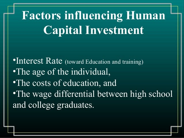 investment in human capital through education toward development Economic performance and rise in prosperity in central and eastern europe is not to be taken for granted to the contrary, adverse demographic developments and under-utilisation of human capital, as well as a persistent brain-drain and inadequate investment in education and skills, are starting to threaten the prospects of.